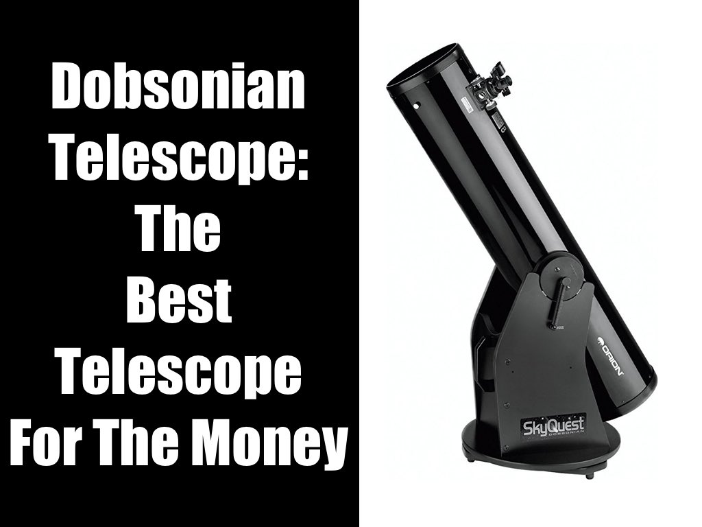 Best Telescope For The Money - Dobsonian Telescope