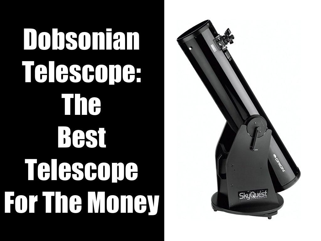 Best Telescope For The Money - Dobsonian Telescope
