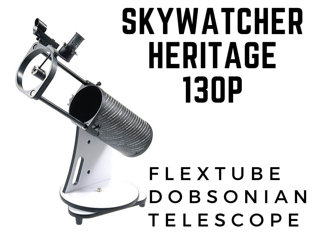 SkyWatcher Heritage 130p - The Smallest Flextube Dobsonian Telescope